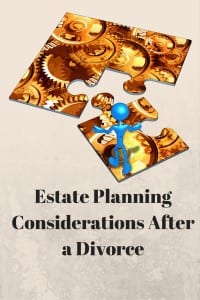 Estate Planning Considerations After a Divorce