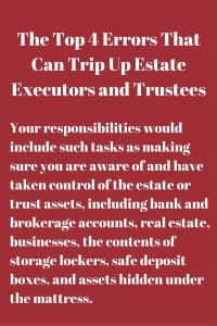 Top 4 Errors for Estate Executors and Trustees